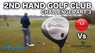 RICK Vs PETER - THE 2nd HAND GOLF CLUB CHALLENGE PT3