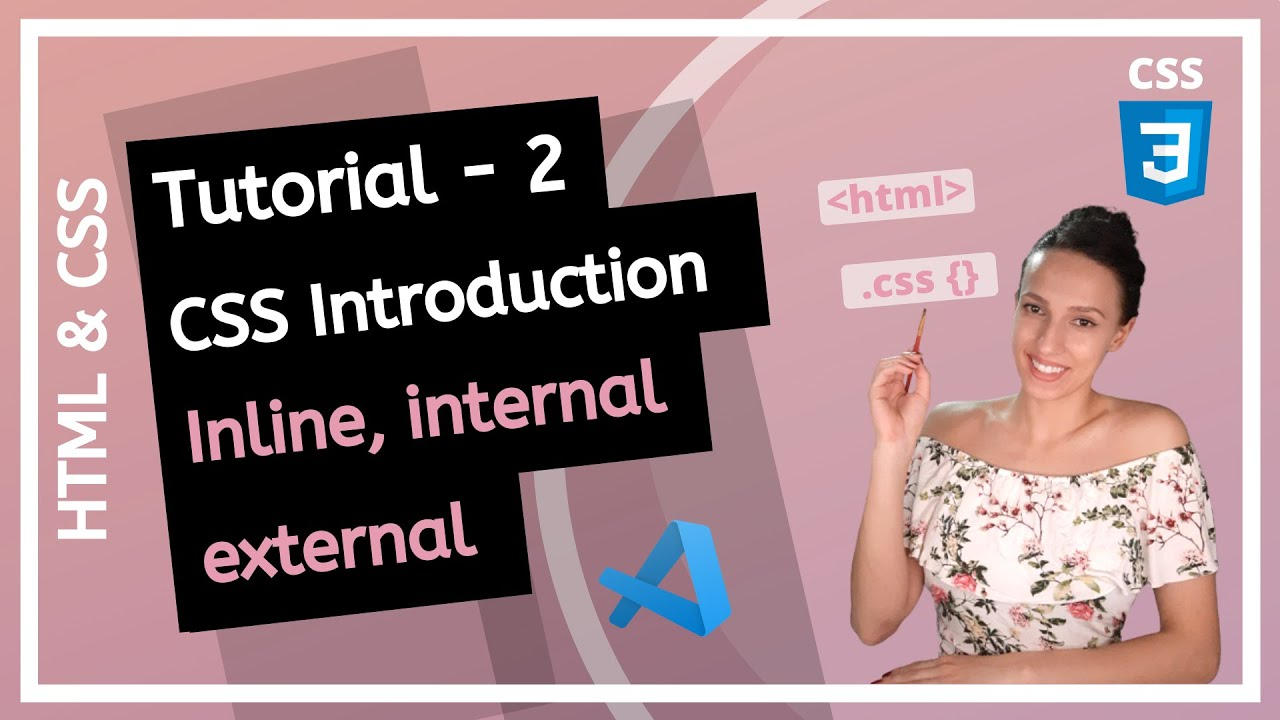 HTML & CSS - What Is CSS? introduction to CSS! Inline, Internal and External - Beginner Course