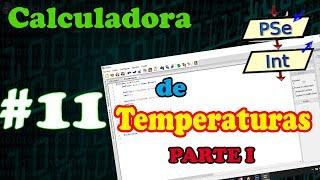 [PSeint #11] Calculadora de Temperaturas Parte I