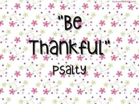 Be Thankful -  Psalty
