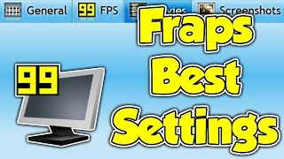 Quick Tutorial: Best Settings for Recording Games in Fraps!