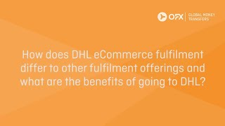 'how does dhl ecommerce fulfilment differ to other offerings and what are the benefits of going dhl?' jason stevens, vp fulfil...
