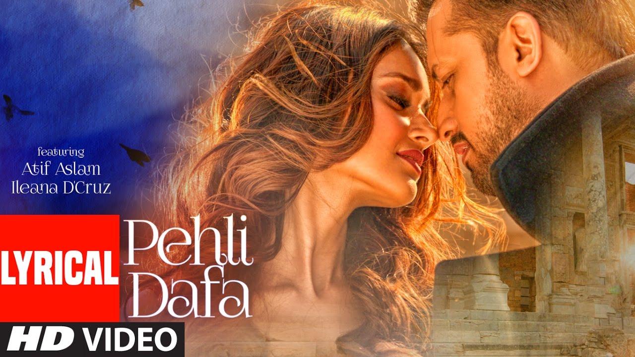 Atif Aslam: Pehli Dafa Song ( Lyrical Video) | Ileana D'Cruz | Latest Hindi Song 2017 | T-Series