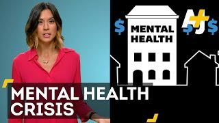 5 Ways The U.S. Mental Health Care System Is In Crisis