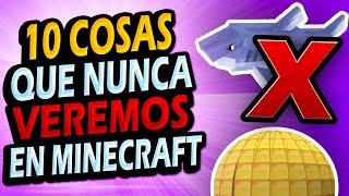 ✅ 10 Cosas que NUNCA Añadirán a Minecraft!!! #1