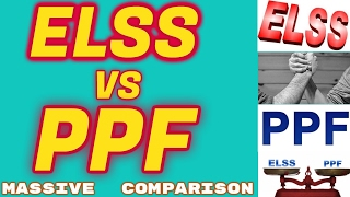 ELSS vs PPF....Which is better ? Detailed Comparison