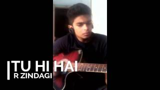 Tu hi hai - Dear Zindagi Acoustic Cover