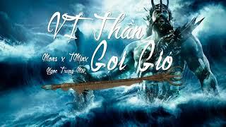 VỊ THẦN GỌI GIÓ - Mons ft. TMinx & Ngọc Trung Mix ( OFFICIAL Lyric Video )
