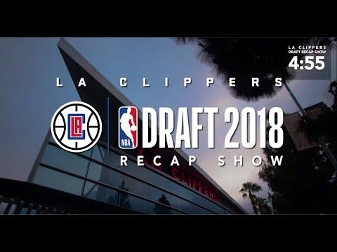 LA Clippers 2018 NBA Draft Recap Show