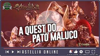 RE-UP | ASTELLIA ONLINE | Quest do Pato Don Quixote