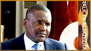 Talk to Al Jazeera - Aliko Dangote: Africa's richest man