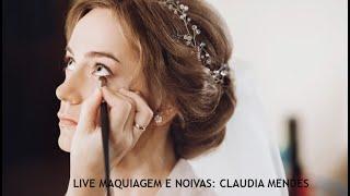 LIVE GRAVADA COM CLÁUDIA MENDES: VISAGISMO NA MAQUIAGEM