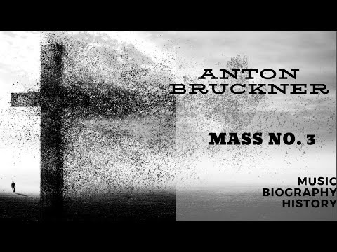 Bruckner - Mass No. 3 (Grosse Messe)