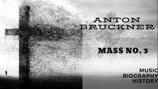 Bruckner - Mass No. 3 (Grosse Messe)