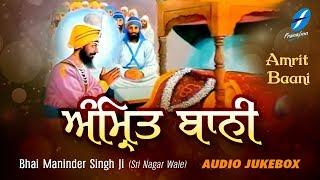 Amrit Bani | New Shabad Gurbani Kirtan Jukebox By Bhai Maninder Singh Ji Sri Nagar Wale