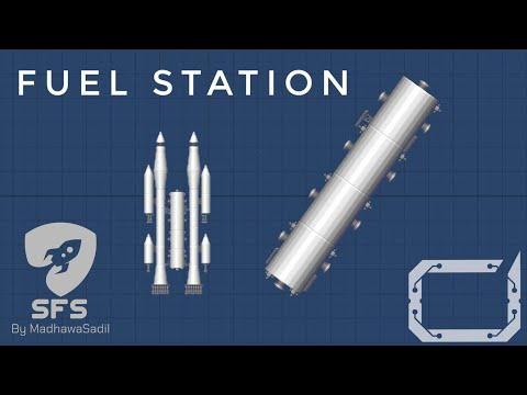 Building a Fuel Station   SpaceFlight Simulator