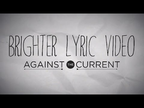 Клип Against the Current - Brighter