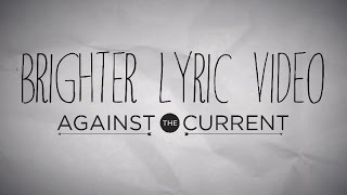 """Brighter"" (Official Lyric Video)"
