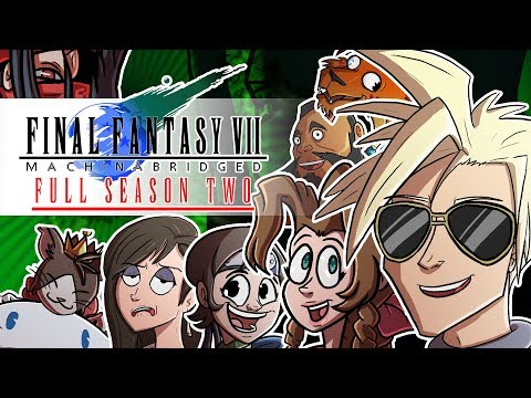 Final Fantasy VII: Machinabridged (#FF7MA) – COMPLETE Season 2 - Team Four Star