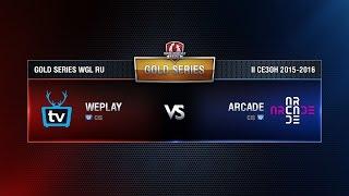 Weplay vs ARCADE Week 10 Match 2 WGL RU Season II 2015-2016. Gold Series Group Round