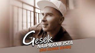 Gesek - Najpiękniejsza (Old School Remix)