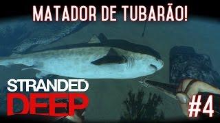 Matador de tubarão! | Stranded Deep #4 [PT-BR]