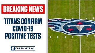 Titans confirm COVID-19 positive tests | CBS Sports HQ