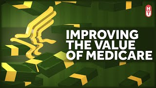 The Many Attempts to Improve the Value of Medicare