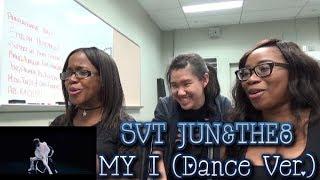 Special Clip Reaction| SVT JUN&THE8 - MY I (Dance ver.)