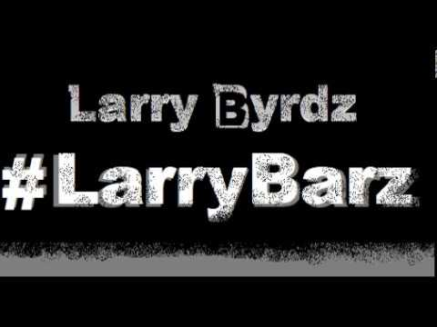 Larry Byrdz - #LarryBarz (Prod. TheBeatPlug)  [Official Audio]