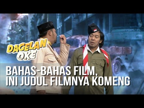 DAGELAN OK - Bahas-bahas Film, Ini Judul Filmnya Komeng [17 Agustus 2019]
