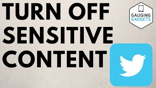 How to Turn Off Sensitive Content on Twitter - Phone App & Desktop Browser