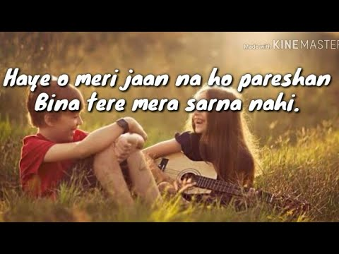 Haye O Meri Jaan Na Ho Pareshan Song Whatsaap Status Video....