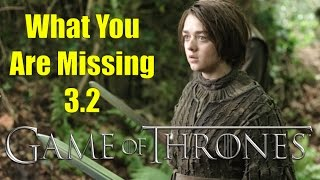 Game of Thrones: What You Are Missing 3.2