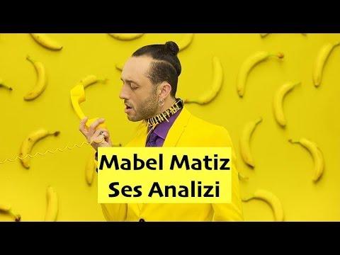 Mabel Matiz Ses Analizi