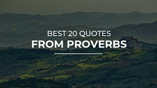 Best 20 Quotes from Proverbs | Daily Quotes | Quotes for Photos | Quotes for Whatsapp