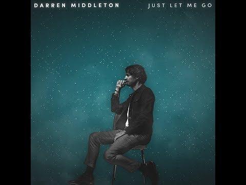 Just Let Me Go - Darren Middleton