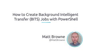 How To Create Background Intelligent Transfer (BITS) Jobs With PowerShell