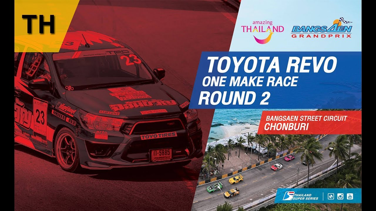 [TH] Toyota Revo One Make Race : Round 2 ​@Bangsaen Street Circuit,Chonburi