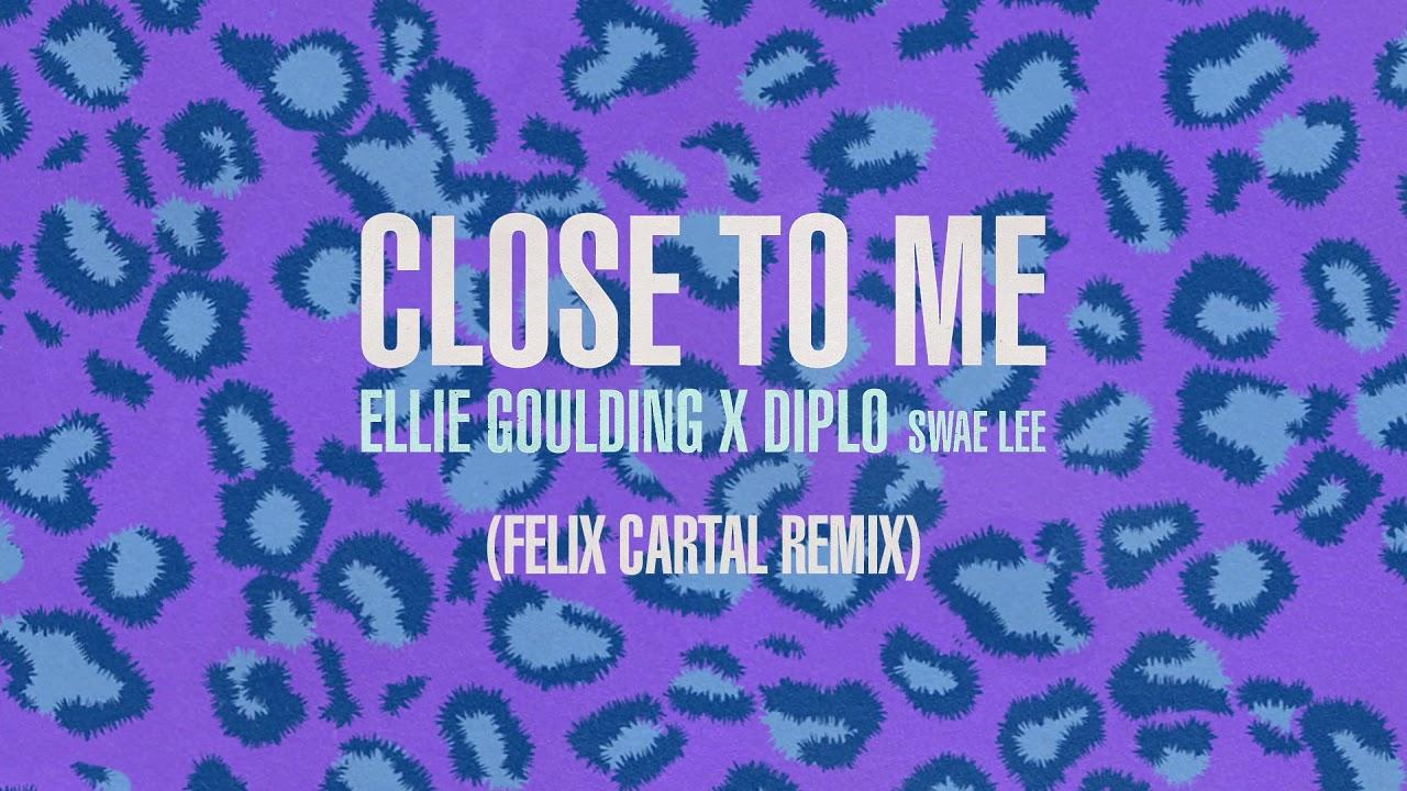 Download Ellie Goulding (with Diplo) (Ft. Swae Lee) - Close To Me Felix Cartal Remix