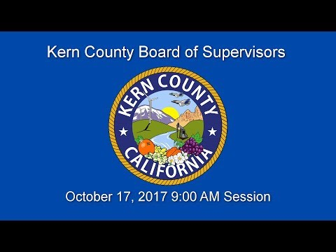 Kern County Board of Supervisors 9 a.m. meeting for October 17, 2017