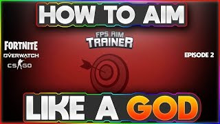 *BEST* WAY TO IMPROVE AIM (Fortnite, CSGO) - Episode 2: Kovaak's Aim Trainer [Ultimate Guide]