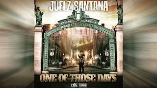 Juelz Santana One Of Those Days.mp3