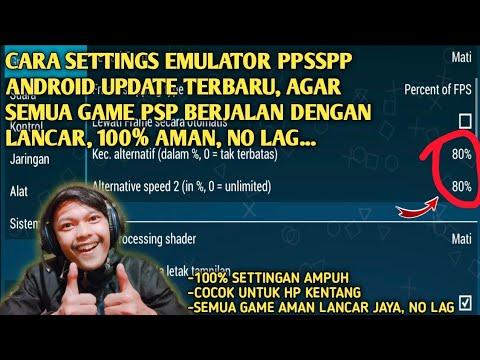 CARA SETTINGS PPSSPP ANDROID EMULATOR UNTUK RAM2GB/3GB, AGAR SEMUA GAME PSP BERJALAN AMAN DAN LANCAR