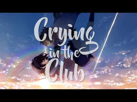 「Nightcore」 Crying In The Club ❖ {Switching Vocals}