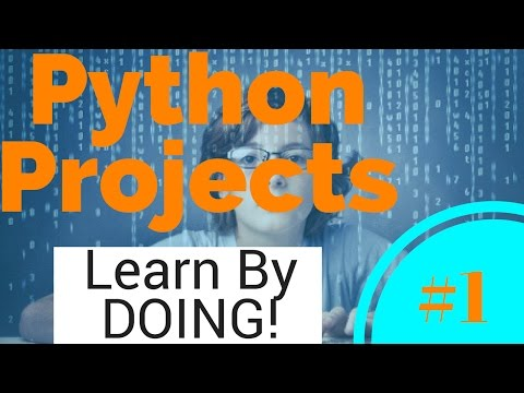 Python Projects - Learn By Doing - #1