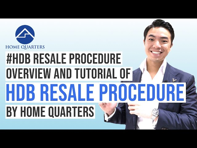HDB Resale Procedure Overview and Step-by-Step Tutorial by Home Quarters