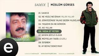 Veda Et Yeter (Müslüm Gürses) Official Audio #vedaetyeter #müslümgürses - Esen Müzik