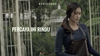 Thumbnail of PERCAYA INI RINDU – EPISODE 2 Webseries