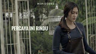 Thumbnail of PERCAYA INI RINDU – EPISODE 2 Webseries